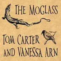 Snake Tongued, Swallow Tied by Tom Carter / Vanessa Arn / The Moglass