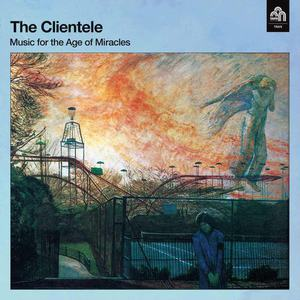 'Music for the Age of Miracles' by The Clientele