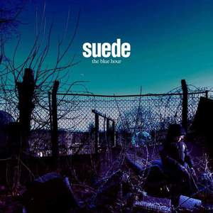 'The Blue Hour' by Suede
