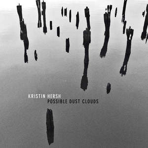 'Possible Dust Clouds' by Kristin Hersh