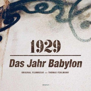 '1929 – Das Jahr Babylon' by Thomas Fehlmann