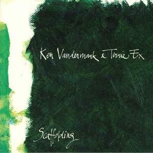 'Scaffolding' by Ken Vandermark & Terrie Ex