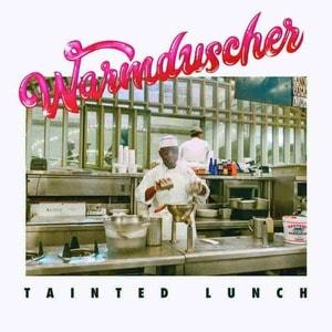 'Tainted Lunch' by Warmduscher