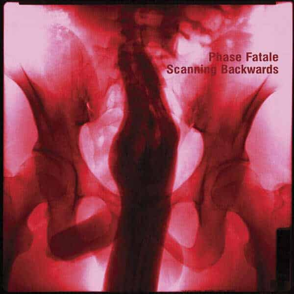 'Scanning Backwards' by Phase Fatale
