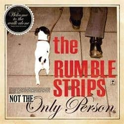 Not The Only Person by The Rumble Strips