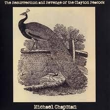 The Resurrection and Revenge of Clayton Peacock by Michael Chapman