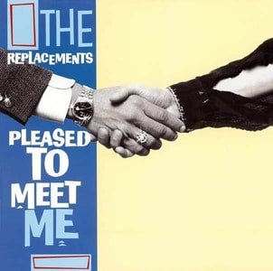 'Pleased To Meet Me (Deluxe Edition)' by The Replacements