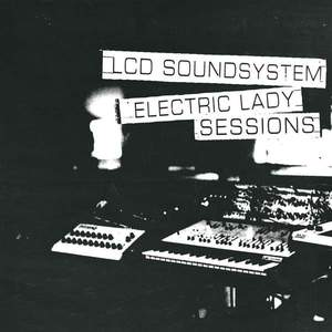 'Electric Lady Sessions' by LCD Soundsystem