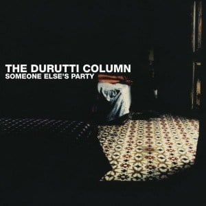 'Someone Else's Party' by The Durutti Column