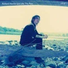 Just Like The Rain by Richard Hawley