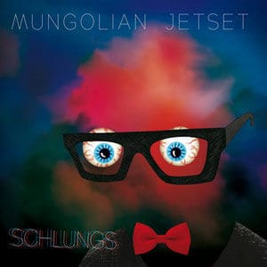 'Schlungs' by Mungolian Jetset