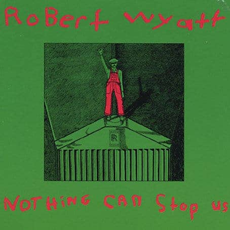 'Nothing Can Stop Us Now' by Robert Wyatt