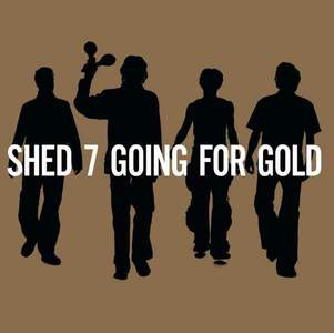 'Going For Gold - The Greatest Hits' by Shed Seven