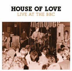 Live At The BBC by The House Of Love