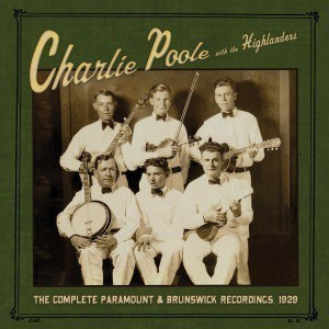 The Complete Paramount & Brunswick Recordings, 1929 by Charlie Poole & The Highlanders