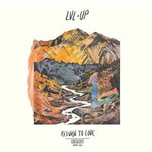 'Return To Love' by LVL UP