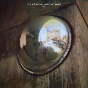 'The Benoît Pioulard Listening Matter' by Benoît Pioulard