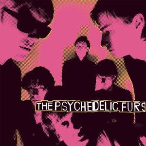 'The Psychedelic Furs' by The Psychedelic Furs