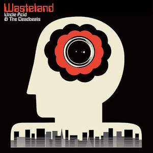 'Wasteland' by Uncle Acid & The Deadbeats