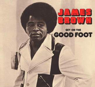 'Get On The Good Foot' by James Brown