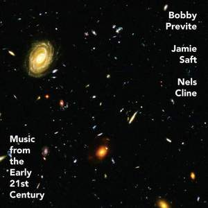 'Music From The Early 21st Century' by Bobby Previte, Jamie Saft, Nels Cline