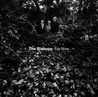 'For Now' by The Bishops