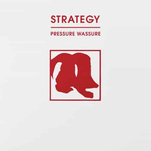 'Pressure Wassure' by Strategy