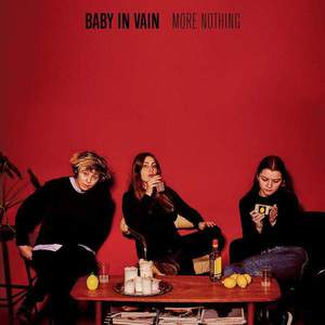 'More Nothing' by Baby In Vain