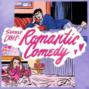 'Romantic Comedy' by Summer Camp