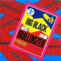 'Bulldozer' by Big Black