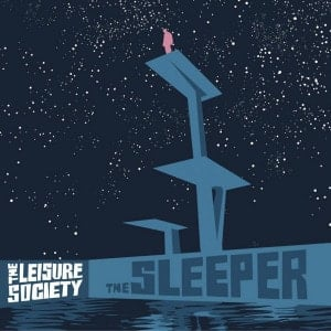 'The Sleeper / A Product Of The Ego Drain' by The Leisure Society