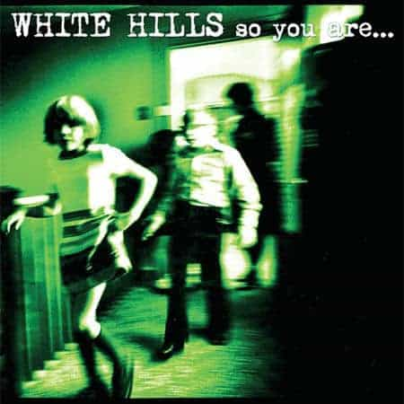 'So You Are… So You'll Be' by White Hills