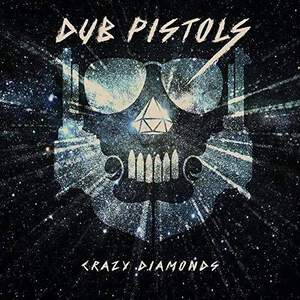 'Crazy Diamonds' by Dub Pistols