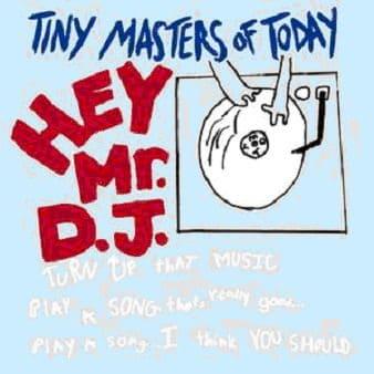 'Hey Mr DJ' by Tiny Masters Of Today