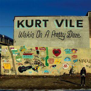 'Wakin On A Pretty Daze' by Kurt Vile