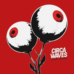 'Different Creatures' by Circa Waves