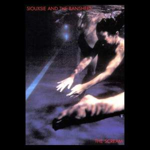 'The Scream' by Siouxsie and The Banshees