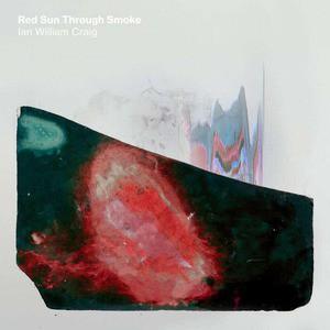 'Red Sun Through Smoke' by Ian William Craig