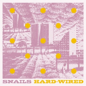 'Hard-Wired' by Snails