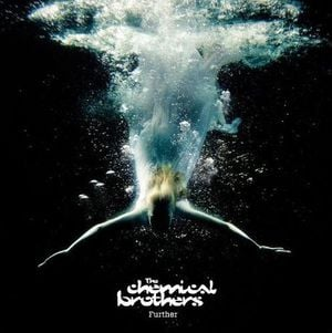 'Further' by The Chemical Brothers