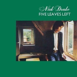 'Five Leaves Left' by Nick Drake