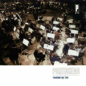 'Roseland Live NYC' by Portishead