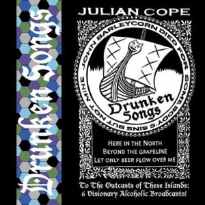 'Drunken Songs' by Julian Cope