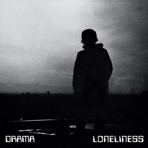 'Loneliness' by Drama