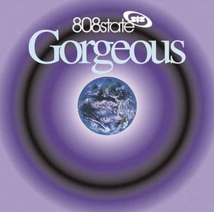 'Gorgeous' by 808 State