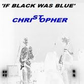 If Black was Blue by St Christopher
