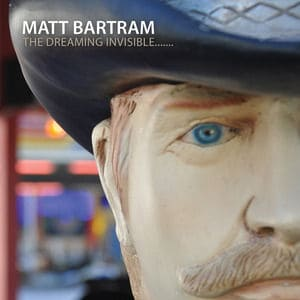 'The Dreaming Invisible' by Matt Bartram