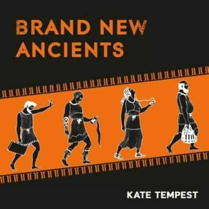 'Brand New Ancients' by Kate Tempest