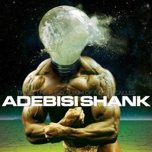 'This Is The Third Album of a Band Called Adebisi Shank' by Adebisi Shank