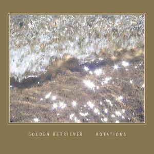 'Rotations' by Golden Retriever